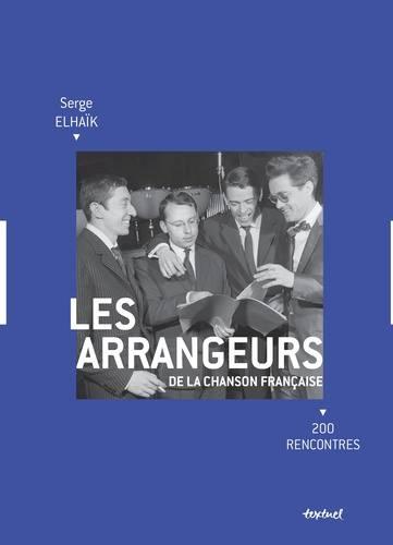 """Découvrez le livre de Serge Elhaïk: """"Les arrangeurs de la chanson française"""""""